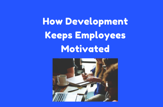 employee motivation and development